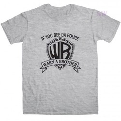 Warn A Brother T Shirt